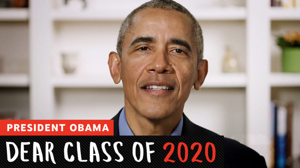 "President Obama speaking during the ""Dear Class of 2020"" Youtube Original special."